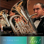 At Long Last...Live! - works by Robert Litton, Kenneth Hesketh, Scott McAllister, John Ireland / Univ. of S FL Wind Ens.