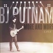 BJ Putnam: More and More