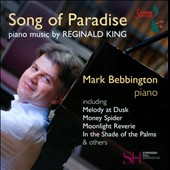 Song of Paradise: Piano Music by Reginald King / Mark Bebbington, piano