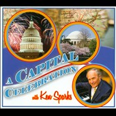 Ken Sparks: A Capital Celebration [Digipak]