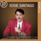 Eddie Santiago: Iconos 25 &#201;xitos [5/21]
