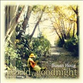 Susan Houg: World, Goodnight