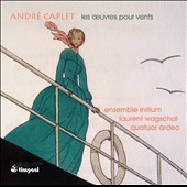 Andre Caplet: Les Oeuvres pour Vents (Works for Winds) / Laurent Wagschal, piano