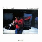 Freddie Hubbard: Ride Like the Wind [Limited Edition] [Remastered]
