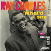 Ray Charles: What'd I Say/Hallellujah I Love Her So