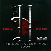 Rick Ross (Rap)/Birdman (Rap): Lost Album, Vol. 1 2008 [PA]