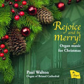 Rejoice and be Merry! Music for Christmas by Briggs, Barber, Vaughan Williams, Harwood, Ireland / Paul Walton, organ