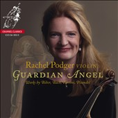 Guardian Angel - Works by Biber, Bach, Tartini & Pisendel / Rachel Podger, violin