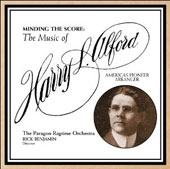 Minding the Score: The Music of Harry L. Alford (1875-1939) / The Paragon Ragtime Orch.