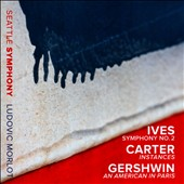 Charles Ives: Symphony No. 2; Elliott Carter: Instances; Gershwin: An American in Paris / Seattle SO