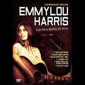 Emmylou Harris: Two More Bottles of Wine: Broadcast Archives