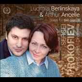 Prokoviev: Suites for two pianos - Romeo & Juliet; Cinderella / Ludmila Berlinskaya, Arthur Ansell, pianists