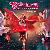 Various Artists: Bellydance Superstar, Vol. 12 [Digipak]