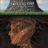 David Migden/David Migden and the Twisted Roots: Animal and Man [Digipak]