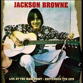 Jackson Browne: Live at the Main Point, September 7, 1975
