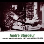 Andre Stordeur: Complete Analog and Digital Electronic Music 1978-2000 [Digipak] *