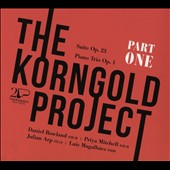 The Korngold Project Part 1 - Suite for 2 violins, cello & piano, Op. 23; Piano Trio, Op. 1 / Daniel Rowland, violin; Priya Mitchell, violin; Julian Arp, cello; Luis Magalhaes, piano