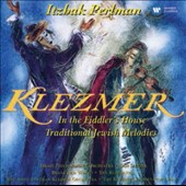 Itzhak Perlman: Klezmer: In the Fiddler's House; Traditional Jewish Melodies [Slipcase] *