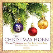 The Christmas Horn - Carol of the Bells, 12 Days of Christmas, O Holy Night, Frosty & Rudolph, Jingle Bells, et al.  / The Horn Crew from Rice University, Clevenger