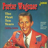Porter Wagoner: First Ten Years 1952-62: Original Albums & Selected *