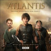 Stuart Hancock (soundtracks): Atlantis [Original Soundtrack From Series 2]