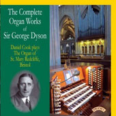 The Complete Organ Works of Sir George Dyson (1883-1964): Fantasia; Ground Bass; Variations on Old Psalm Tunes, Book 1û3 / Daniel Cook, organ