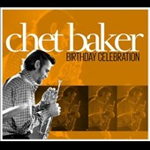 Chet Baker (Trumpet/Vocals/Composer): Birthday Celebration