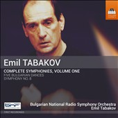 Emil Tabakov (b.1947): Complete Symphonies, Vol. 1 - Bulgarian Dances (5); Symphony No. 8 (2009) / Bulgarian National Radio SO, Emil Tabakov