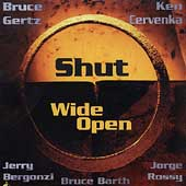 Bruce Gertz: Shut Wide Open