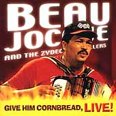 Beau Jocque & The Zydeco Hi-Rollers: Give Him Cornbread, Live!