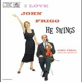 Johnny Frigo: I Love John Frigo...He Swings
