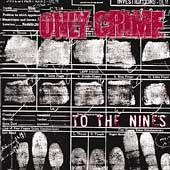 Only Crime: To the Nines