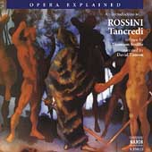 Opera Explained - An Introduction to Rossini: Tancredi