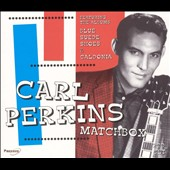 Carl Perkins (Rockabilly): Matchbox