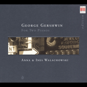 Gershwin, Grainger / Anna and Ines Walachowski
