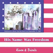Karen & Friends: His Name Was Freedom