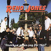 Reno Jones: How're We Gonna Pay for This?