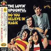 The Lovin' Spoonful: Do You Believe in Magic [Bonus Tracks]
