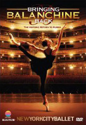 Bringing Balanchine Back: The Historic Return To Russia / New York City Ballet [DVD]