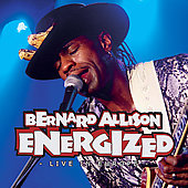 Bernard Allison: Energized: Live in Europe