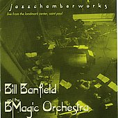 Bill Banfield (Piano)/BMagic Orchestra: Jazzchamberworks