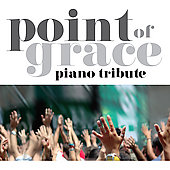 The Piano Tribute Players: Point of Grace Piano Tribute