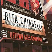 Rita Chiarelli: Uptown Goes Downtown *