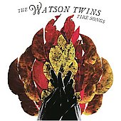 The Watson Twins: Fire Songs