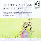 Gilbert & Sullivan: Iolanthe, Overture di Ballo / Sargent, Thomas, Sinclair, Cameron, Wallace, et al