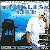 Mr. Trippalot (Rap): Reckless Life [PA] [Long Box] *