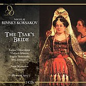 Rimsky-Korsakov: Tsar's Bride / Mansourov, Vishnevskaya, Atlantov, Bolshoi Theatre Orchestra, et al