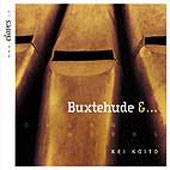 Buxtehude: Organ Works;  Bach, Raceck, etc / Kei Koito