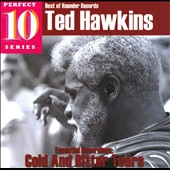 Ted Hawkins: Cold and Bitter Tears: Essential Recordings *