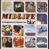 Blur: Midlife: A Beginner's Guide to Blur